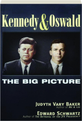 KENNEDY & OSWALD: The Big Picture