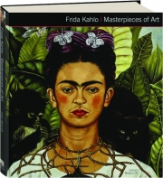 FRIDA KAHLO: Masterpieces of Art