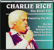 CHARLIE RICH: The Silver Fox