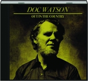 DOC WATSON: Out in the Country
