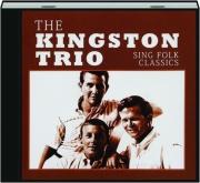 THE KINGSTON TRIO SING FOLK CLASSICS
