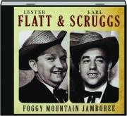 LESTER FLATT & EARL SCRUGGS: Foggy Mountain Jamboree