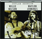 WILLIE NELSON & WAYLON JENNINGS: Outlaw Reunion