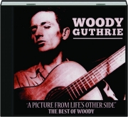 WOODY GUTHRIE: A Picture from Life's Other Side