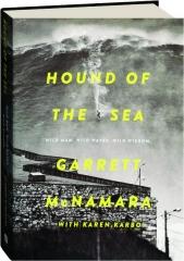 HOUND OF THE SEA: Wild Man, Wild Waves, Wild Wisdom