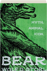 BEAR: Myth, Animal, Icon