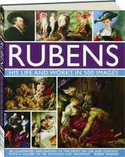 RUBENS: His Life and Work in 500 Images