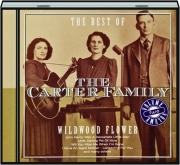 THE BEST OF THE CARTER FAMILY, VOLUME TWO: Wildwood Flower