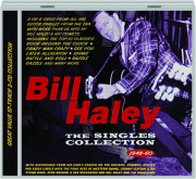 BILL HALEY: The Singles Collection 1948-60
