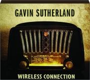 GAVIN SUTHERLAND: Wireless Connection