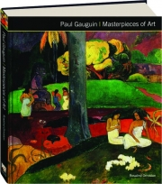 PAUL GAUGUIN: Masterpieces of Art