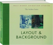 LAYOUT & BACKGROUND: Walt Disney Animation Studios--The Archive Series