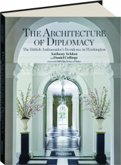 THE ARCHITECTURE OF DIPLOMACY: The British Ambassador's Residence in Washington