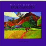 PAUL GAUGUIN: The Taj Mini Books Series