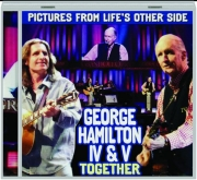 GEORGE HAMILTON IV & V TOGETHER: Pictures from Life's Other Side