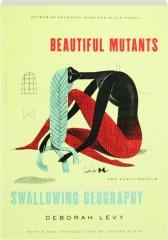 BEAUTIFUL MUTANTS / SWALLOWING GEOGRAPHY