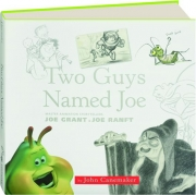 TWO GUYS NAMED JOE: Master Animation Storytellers Joe Grant and Joe Ranft