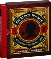 SHERLOCK HOLMES: A Selection of His Greatest Cases