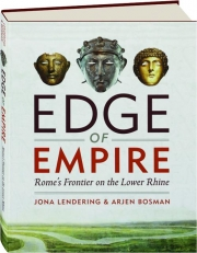 EDGE OF EMPIRE: Rome's Frontier on the Lower Rhine