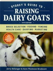 STOREY'S GUIDE TO RAISING DAIRY GOATS, FIFTH EDITION