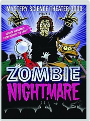 MYSTERY SCIENCE THEATER 3000 PRESENTS ZOMBIE NIGHTMARE