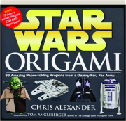 STAR WARS ORIGAMI: 36 Amazing Paper-Folding Projects from a Galaxy Far, Far Away