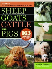 STOREY'S ILLUSTRATED BREED GUIDE TO SHEEP, GOATS, CATTLE, AND PIGS