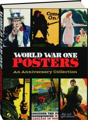 WORLD WAR ONE POSTERS: An Anniversary Collection