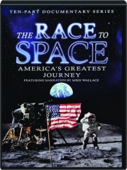 THE RACE TO SPACE: America's Greatest Journey