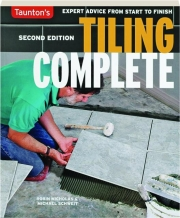 TILING COMPLETE, SECOND EDITION: Expert Advice from Start to Finish