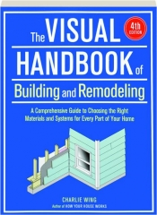 THE VISUAL HANDBOOK OF BUILDING AND REMODELING, 4TH EDITION