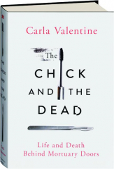THE CHICK AND THE DEAD: Life and Death Behind Mortuary Doors