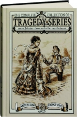 THE COMPLETE COLLECTION OF THE TRAGEDY SERIES: Secret Lobster Claws and Other Misfortunes