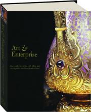 ART & ENTERPRISE: American Decorative Art, 1825-1917--The Virginia Carroll Crawford Collection