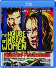 THE HOUSE OF INSANE WOMEN / PASSION PLANTATION