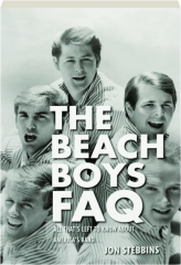 THE BEACH BOYS FAQ: All That's Left to Know About America's Band