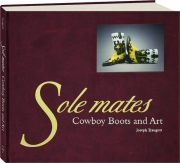 SOLE MATES: Cowboy Boots and Art