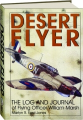 DESERT FLYER: The Log and Journal of Flying Officer William E. Marsh