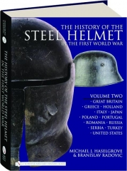 THE HISTORY OF THE STEEL HELMET IN THE FIRST WORLD WAR, VOLUME TWO