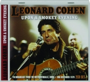 LEONARD COHEN: Upon a Smokey Evening