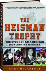 THE HEISMAN TROPHY: The Story of an American Icon and Its Winners