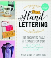 DIY HANDLETTERING: From Monogrammed Pillows to Personalized Stationary