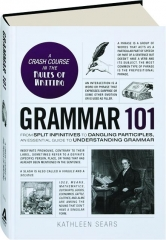 GRAMMAR 101: A Crash Course in the Rules of Writing