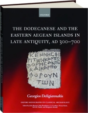 THE DODECANESE AND THE EASTERN AEGEAN ISLANDS IN LATE ANTIQUITY, AD 300-700