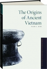 THE ORIGINS OF ANCIENT VIETNAM