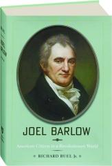 JOEL BARLOW: American Citizen in a Revolutionary World