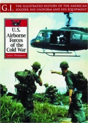 U.S. AIRBORNE FORCES OF THE COLD WAR: G.I. Series 30