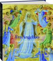 FRA ANGELICO: Heaven on Earth