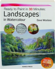 LANDSCAPES IN WATERCOLOUR: Ready to Paint in 30 Minutes