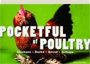 POCKETFUL OF POULTRY: Chickens, Ducks, Geese, Turkeys